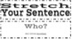 Stretch Your Sentence