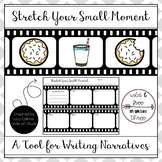 Stretch Your Small Moment Narrative Writing Graphic Organizer