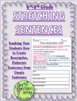 Stretching Sentences-Creating Descriptive, Longer Sentences