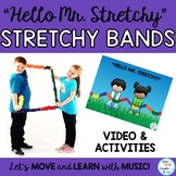 "Stretchy Band Movement Activity Song ""Hello Mr. Stretchy"" Music, PE,  Preschool"