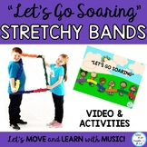 "Stretchy Band Movement Activity Song ""Let's Go Soaring"" Music, PE, Team Building"