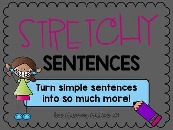 Stretchy Sentences!  Expand Simple Sentences.