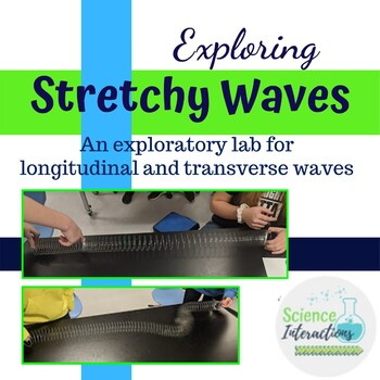 Stretchy Waves: Exploring Transverse and Longitudinal Waves Lab with Notes
