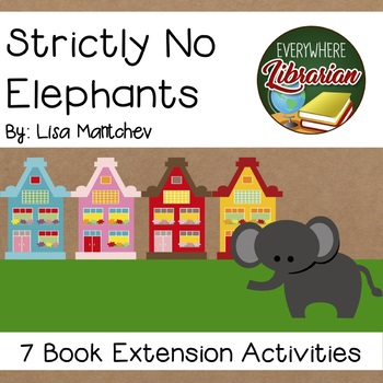 Strictly No Elephants by Lisa Mantchev 7 Book Extension Activities NO PREP