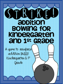 Strike!! Addition Bowling for Kindergarten and First Grade