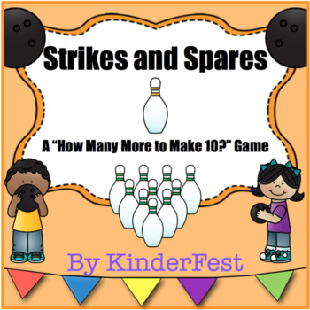 """Strikes and Spares - A """"How Many More to Make 10?"""" Game"""