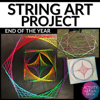 String Art Project! Art In Math! Great End of the Year Activity!