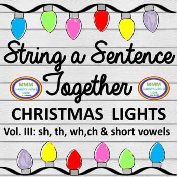 Christmas Lights Sentences Vol III Digraphs and Short Vowels