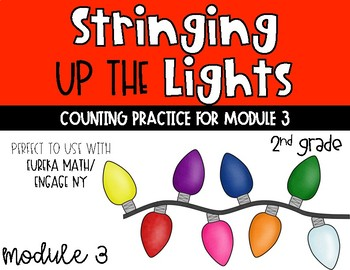 Stringing Up the Lights {Module 3 Grade 2 COUNTING Eureka Math Practice}