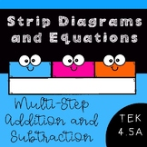 Strip Diagrams and Equations for Multi-Step Problems for 4.5A and 4.4A (+ and -)