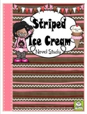 Striped Ice Cream Novel Study (FREE Task Cards Included) CC Aligned