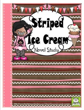 Striped Ice Cream Novel Study (FREE Task Cards Included) C