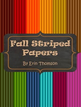 Striped Papers ~ Fall Colors