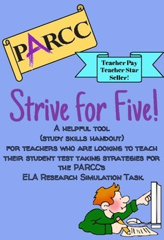 """Strive for Five"" PARCC Helpful Strategies for the ELA Research Task Simulation"