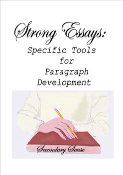 Strong Essays: Specific TOOLS for Paragraph Development