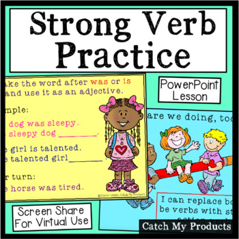 Strong Verb Practice Power Point (Writing Instruction)