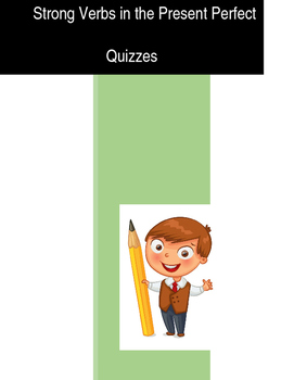 Strong Verbs in the Present Perfect - Memorization Quizzes