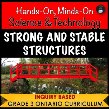 ONTARIO SCIENCE: GRADE 3 STRONG AND STABLE STRUCTURES CENTRES