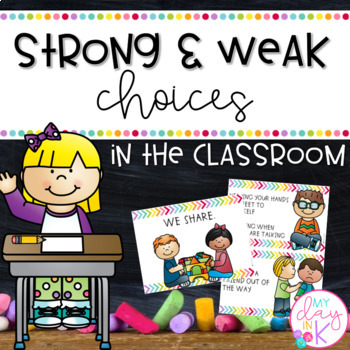 Strong/Weak Choices and Classroom Expectations