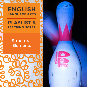 Structural Elements - Playlist and Teaching Notes