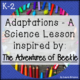 Adaptations: A Science Lesson Inspired by the Book, The Adventures of Beekle