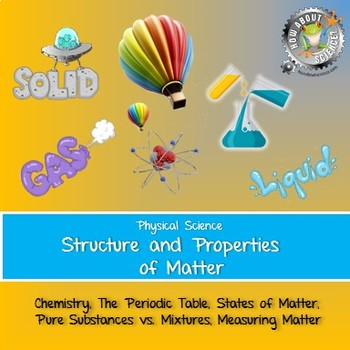 Physical Science:  Structure and Properties of Matter