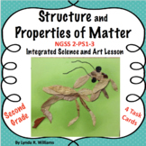 Structure and Properties of Matter NGSS 2-PS1-3 Art and Sc