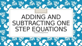 Digital Assignment Adding and Subtracting One Step Equations