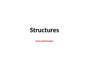 Structures- Form and Function Powerpoint/Task/Homework