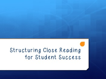 Structuring Close Reading for Student Success (free!)