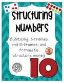 Structuring Numbers- Includes Subitizing, 10-frames, and M
