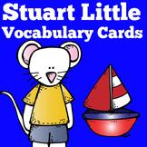 Stuart Little   1st 2nd 3rd 4th Grade   Vocabulary Cards   Novel Study