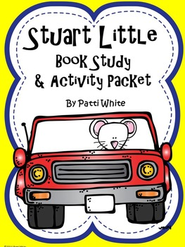 Stuart Little Book Study and Activity Packet