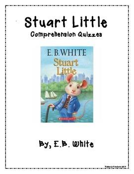 Stuart Little Extensive Chapter Quizzes - Comprehension Questions