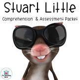 Stuart Little Comprehension and Assessment Bundle