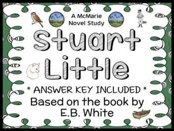 Stuart Little (E.B. White) Novel Study / Reading Comprehension Unit  (34 pages)