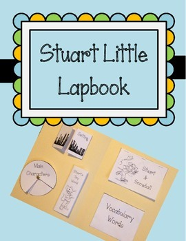 Stuart Little Lapbook.  Reading Comprehension and Writing Activities.