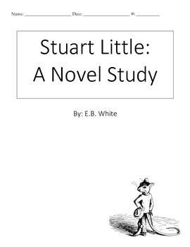 Stuart Little Reading Comprehension Skills and Novel Study
