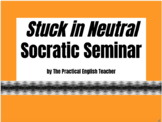 Stuck in Neutral End of Novel Socratic Seminar (Discussion)