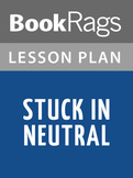 Stuck in Neutral Lesson Plans