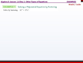 Student: Algebra 2: CU 4 and 5: 1.6 Day 1: Other Types of Equations (Polynomial)