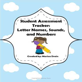 Student Assessment Tracker: Letter Names, Sounds, and Numbers