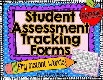 Student Assessment Tracking Forms {Fry Instant Words}