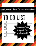 Assignment Due Dates Worksheet for Grades 6-8