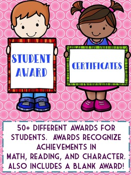 Student Award Certificates Reading, Writing, Math, Character Weekly/End of Year