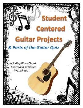 Student Centered Guitar Projects (Includes Bonus Quiz and Blank Charts)