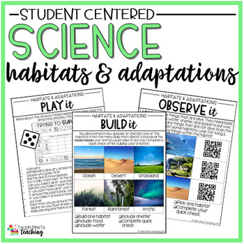 Student Centered Science Habitats and Adaptations
