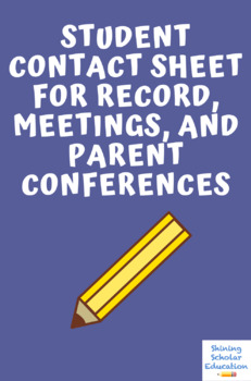 Student Contact Sheet for Record, Meetings, and Parent Conferences
