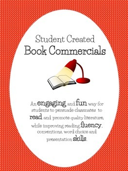 Student Created Book Commercials- Engaging! Fun! Educational!