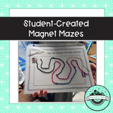 Student-Created Magnet Mazes